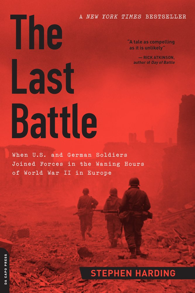 Book Recommendation: The Last Battle by Stephen Harding